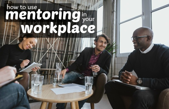 mentoring in workplace Mentorship is a relationship in which a more experienced or more knowledgeable person helps to guide a less experienced or less knowledgeable person the mentor may be older or younger than.