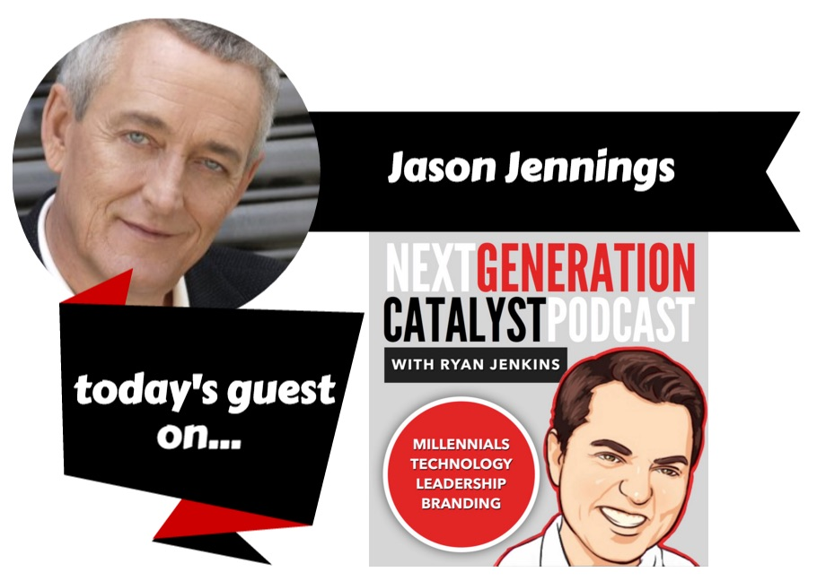 4 Must-Dos For Leaders To Attract And Engage Millennials With Jason Jennings [Podcast]