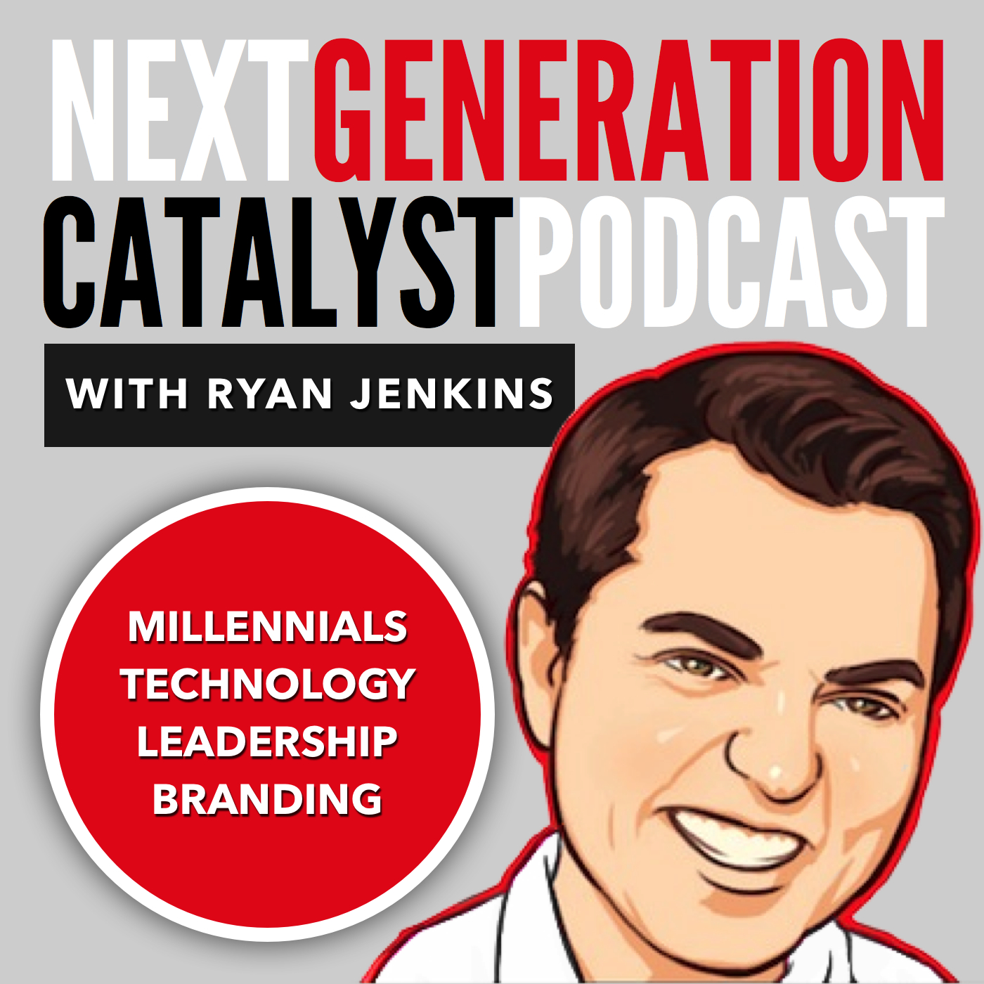Next Generation Catalyst Podcast: Millennials / Technology / Leadership / Branding